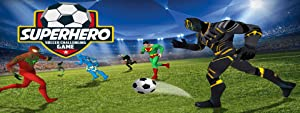 Superhero Soccer Challenging Game by Clans