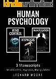 Human Psychology: 3 Manuscripts - Mind Control, Hypnosis, Manipulation