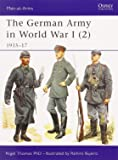 The German Army in World War I (2): 1915-17 (Men-at-Arms, Band 407)