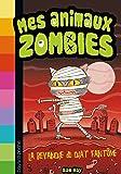 Mes animaux zombies, Tome 02: La revanche du chat fantôme