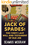Jack of Spades: The (Very) Last Will and Testament of Old Joe (A Short Story)
