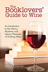 The Booklovers' Guide To Wine: A Celebration of the History, the Mysteries and the Literary Pleasures of Drinking Wine Paperback