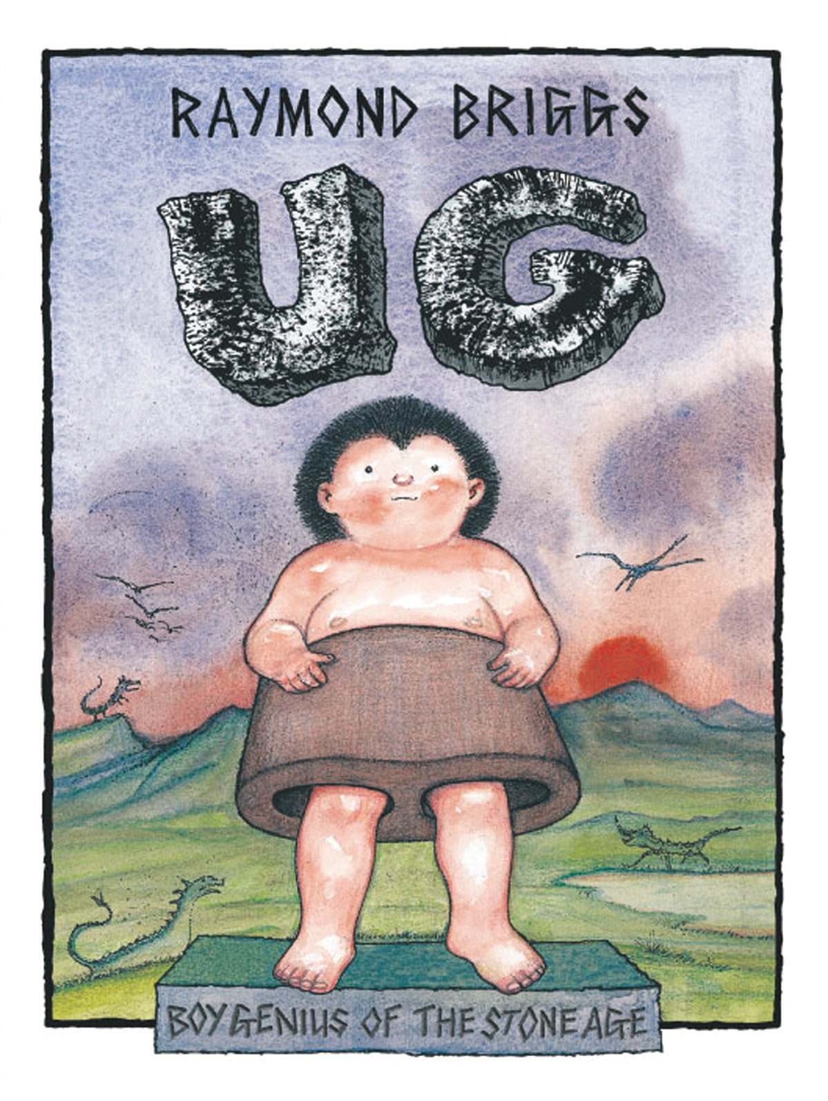 Ug : Boy Genius Of The Stone Age And His Search For Soft Trousers:  Amazon.co.uk: Briggs, Raymond: Books