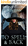 To Spell & Back: Lexi Balefire: Matchmaking Witch (Fate Weaver Book 3)