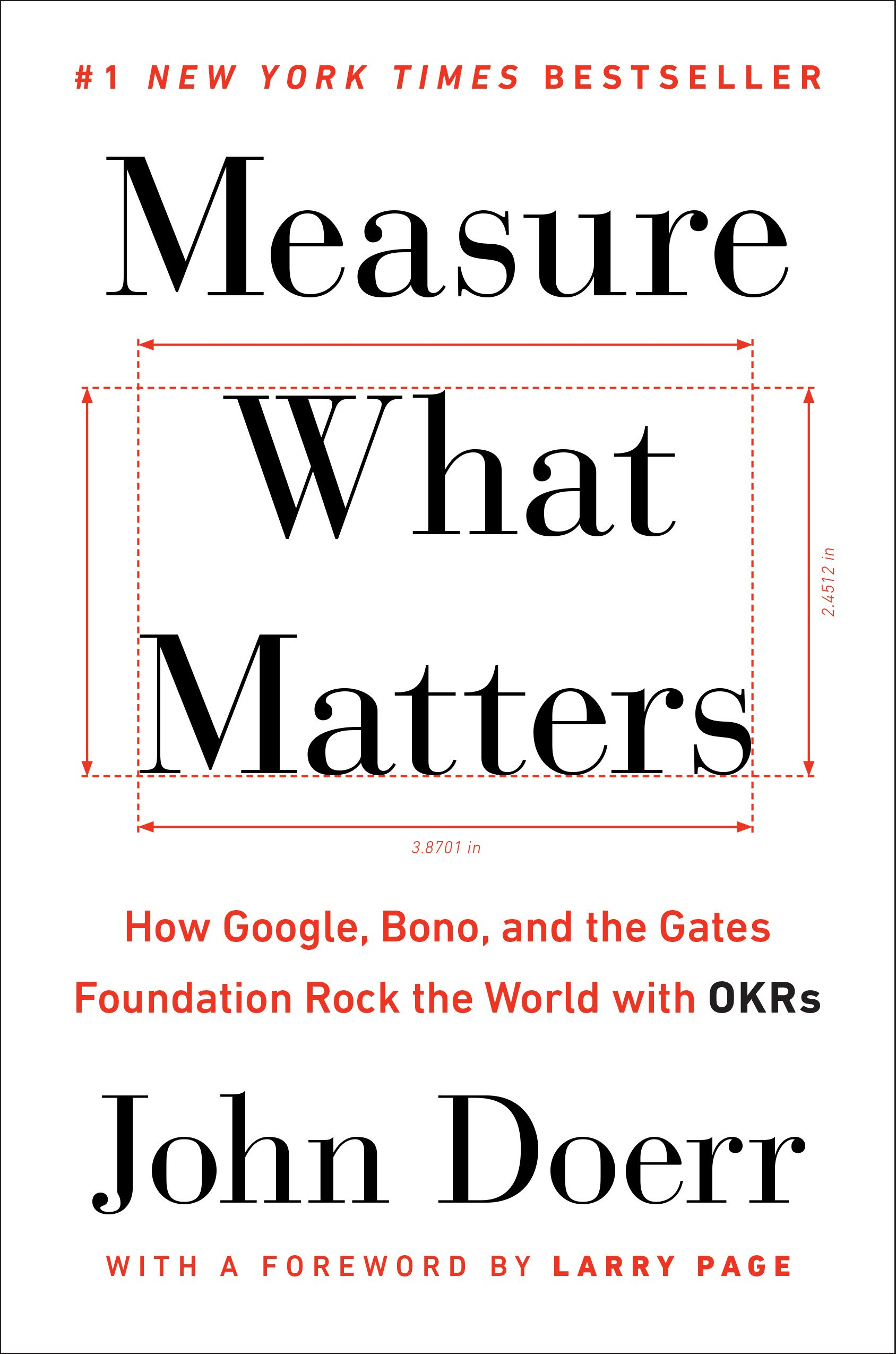 amazoncom measure what matters how google bono and the gates foundation rock the world with okrs 9780525536222 john doerr larry page books