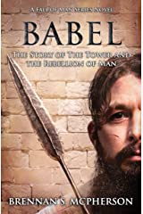 Babel: The Story of the Tower and the Rebellion of Man (The Fall of Man Book 3) Kindle Edition