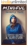 Mindful: A tormented childhood, a special ability, a survivor