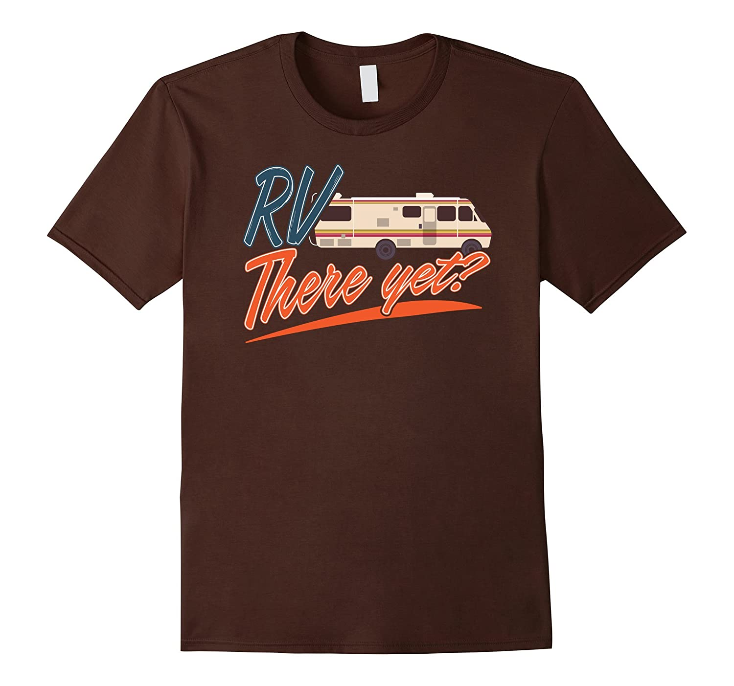 RV There Yet Tshirt For Happy Campers Gift Novelty Roadtrip