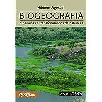 Biogeografia: Dinâmicas e Transformações da Natureza