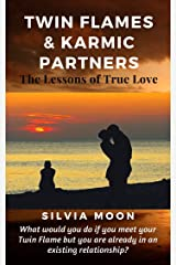 Twin Flames & Karmic Partners: Lessons of True Love (The Path To A Harmonious Union Book 1) Kindle Edition