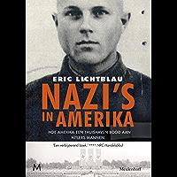 Nazi's in Amerika: Hoe Amerika een thuishaven bood aan Hitlers mannen