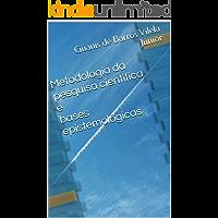 Metodologia da pesquisa científica e bases epistemológicas