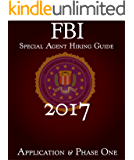 FBI Special Agent Hiring Guide 2017 – Application & Phase One: FBI
