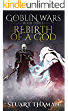 The Goblin Wars Part Three: Rebirth of a God