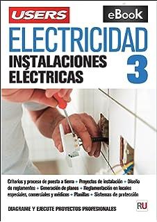 Electricidad 3: Instalaciones Eléctricas (Spanish Edition)