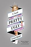 Pretty Ugly: A Novel