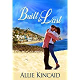 Built to Last: A Sweet Contemporary Romance
