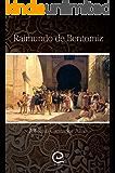 Raimundo de Bentomiz: Una novela histórica sorprendente que narra la España del siglo XVI (Spanish Edition)