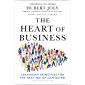 The Heart of Business: Leadership Principles for the Next Era of Capitalism (English Edition)