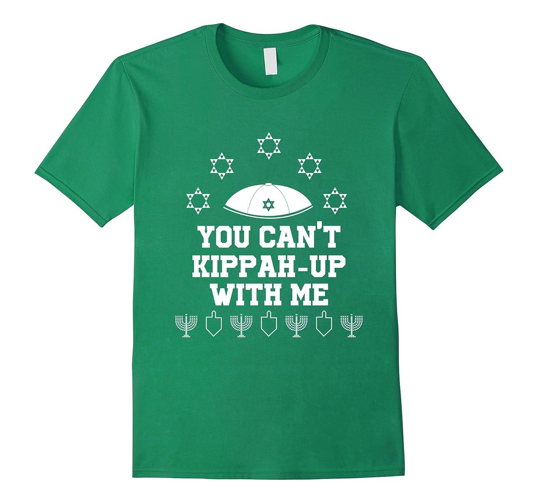 Can't Kippah Up With Me T-Shirt Jewish Hanukkah Ugly Sweater-CL