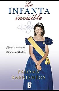 La infanta invisible: ¿Quién es realmente Cristina de Borbón? (Spanish Edition)