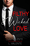 Filthy Wicked Love (Kidnapped by the Billionaire Book 2)