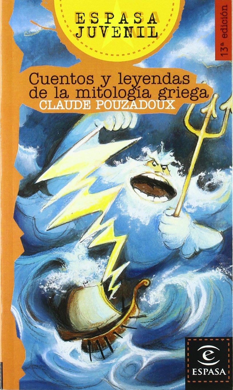 Cuentos y leyendas de la mitología griega Espasa Juvenil: Amazon.es: Claude Pouzadoux: Libros