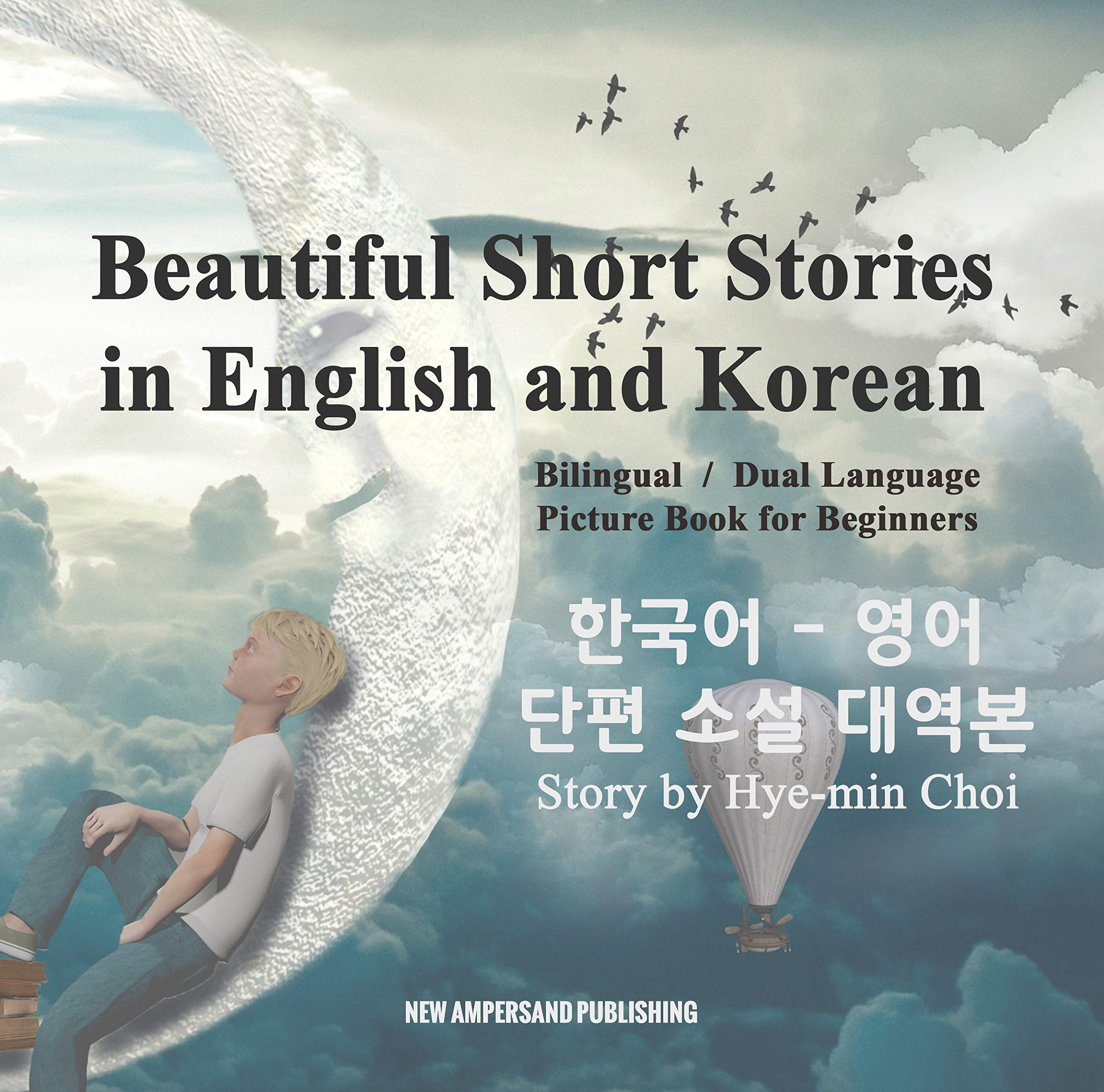 Beautiful Short Stories In English And Korean   Bilingual   Dual Language Picture Book For Beginners  English Edition