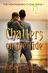 Chatters on the Tide (The Montenegro Cycle Book 1) Kindle Edition