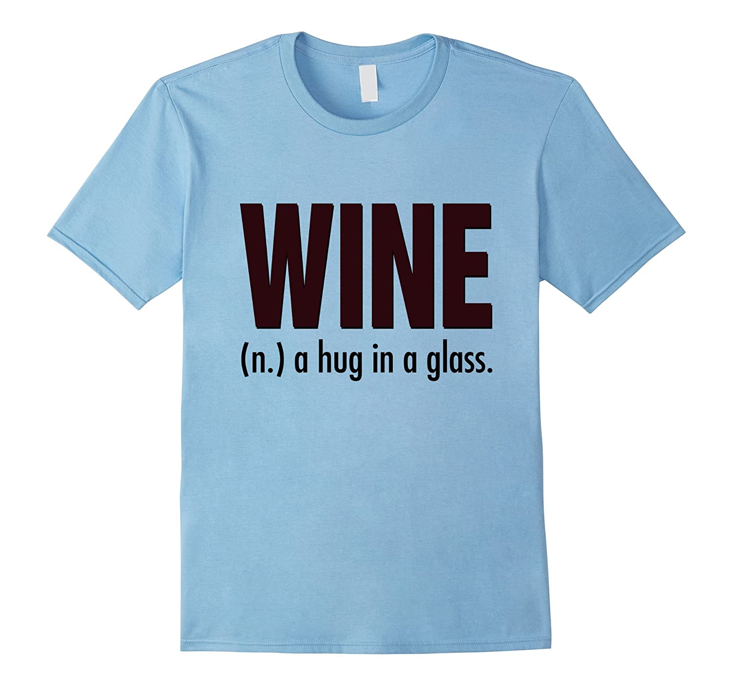 8afea755 Wine a Hug in a Glass T-Shirt-CL – Colamaga