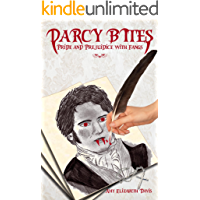 Darcy Bites: Pride and Prejudice with Fangs (English Edition)