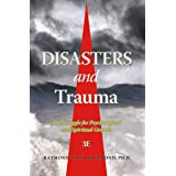 Disasters and Trauma 3E: The Struggle for Psychological and Spiritual Growth