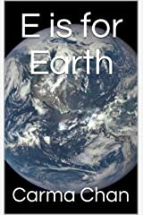 E is for Earth (Gramma Carmels ABC Picture Books Book 5) Kindle Edition