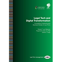 Legal Tech and Digital Transformation: Competitive Positioning and Business Models of Law Firms (English Edition)