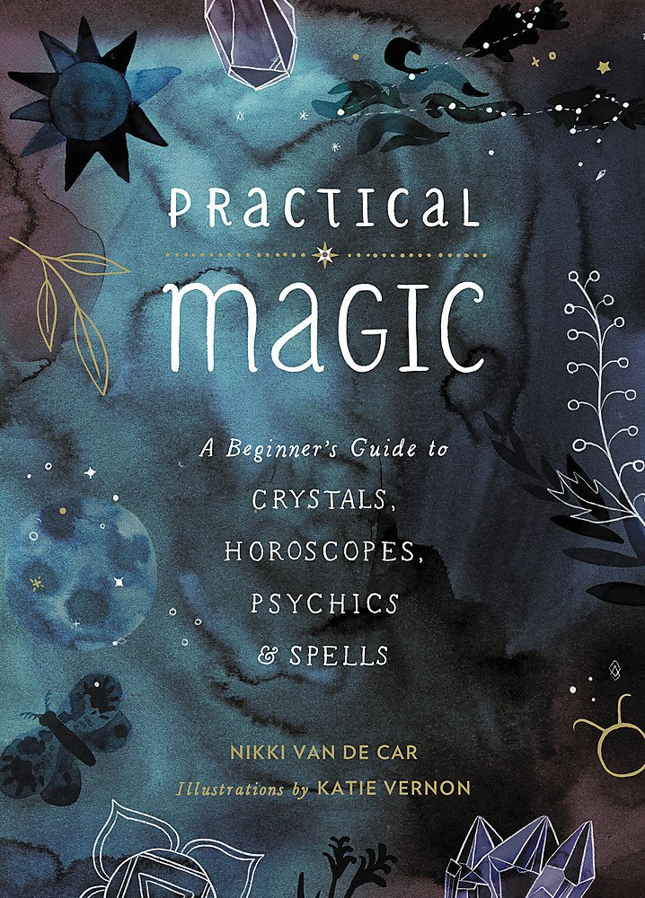 Download Practical Magic: A Beginner's Guide to Crystals, Horoscopes, Psychics, and Spells pdf epub