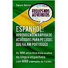 ESPANHOL: APRENDIZAGEM RÁPIDA DE ADVÉRBIOS PARA PESSOAS QUE FALAM PORTUGUÊS : Os 100 advérbios mais usados da língua espanhol