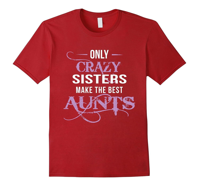 crazy sisters Aunts T shirt Large-Awarplus