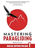 Mastering Paragliding: Digital Edition Volume 1 (English Edition)