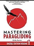 Mastering Paragliding: Digital Edition Volume 1