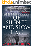 Of Silence and Slow Time