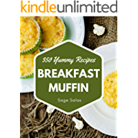 350 Yummy Breakfast Muffin Recipes: Keep Calm and Try Yummy Breakfast Muffin Cookbook