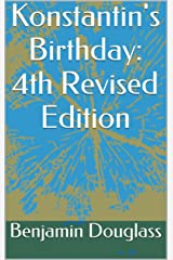 Konstantin's Birthday: 4th Revised Edition Kindle Edition