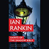 Saints of the Shadow Bible: Inspector Rebus, Book 19