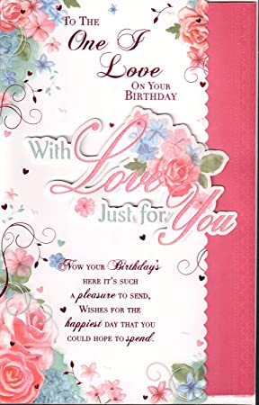 One I Love Birthday Card To The One I Love On Your Birthday