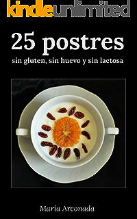 25 postres sin gluten, sin huevo y sin lactosa