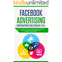 Facebook advertising + Dropshipping 2019 Strategy 2 in 1: Guide on Facebook Ads and Social Media Marketing (instagram, youtube, twitter), Start and Advertise your Ecommerce on Ebay/Shopify