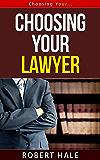 Choosing Your Lawyer - Choosing Your... Series