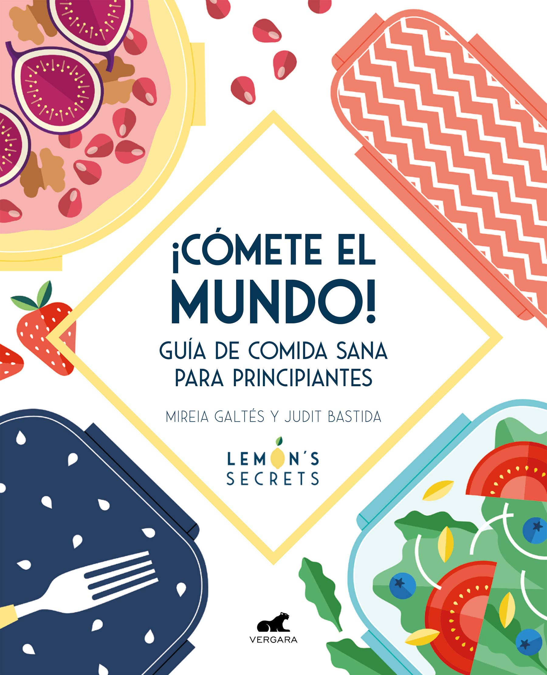 Cómete el mundo!: Guía de comida sana para principiantes Libro ...