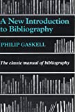 New Introduction to Bibliography: The Classic Manual of Bibliography