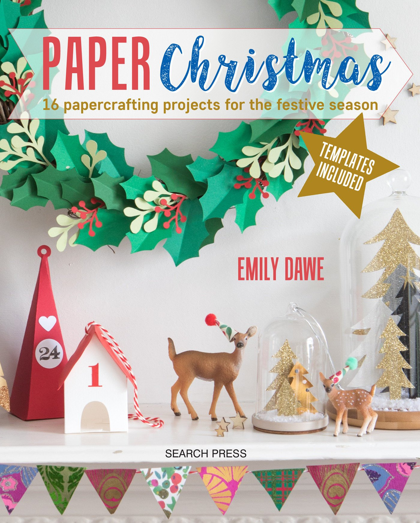 Paper Christmas: 16 Papercrafting Projects for the Festive Season ...